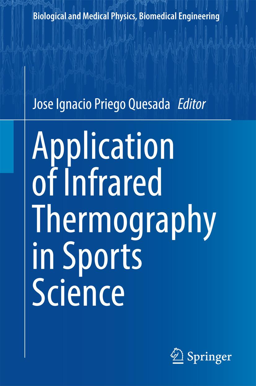 Quesada, Jose Ignacio Priego - Application of Infrared Thermography in Sports Science, ebook