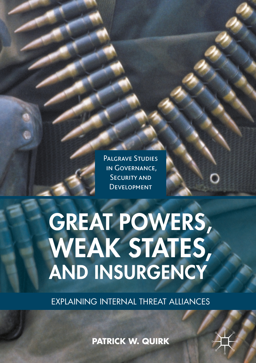 Quirk, Patrick W. - Great Powers, Weak States, and Insurgency, ebook