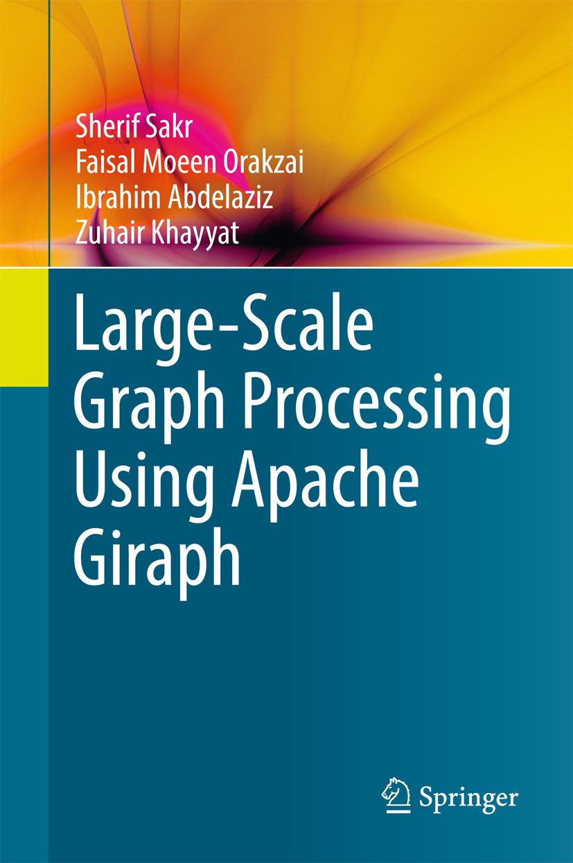 Abdelaziz, Ibrahim - Large-Scale Graph Processing Using Apache Giraph, ebook