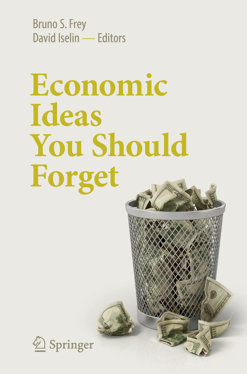 Frey, Bruno S. - Economic Ideas You Should Forget, ebook