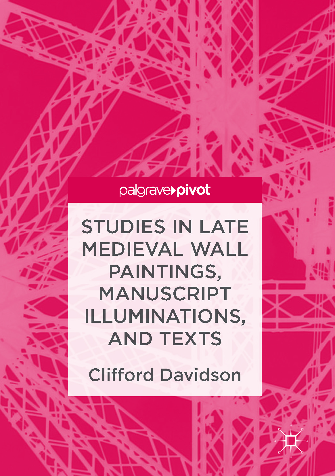 Davidson, Clifford - Studies in Late Medieval Wall Paintings, Manuscript Illuminations, and Texts, e-bok