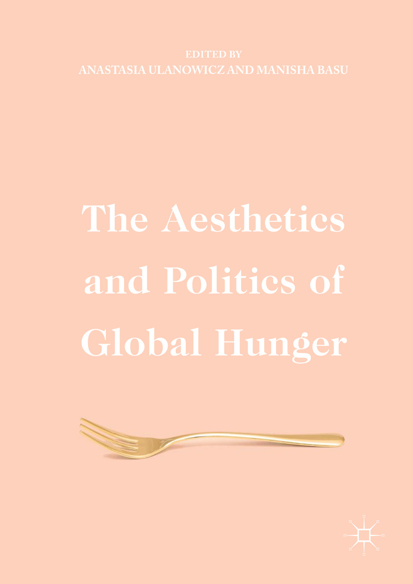 Basu, Manisha - The Aesthetics and Politics of Global Hunger, ebook