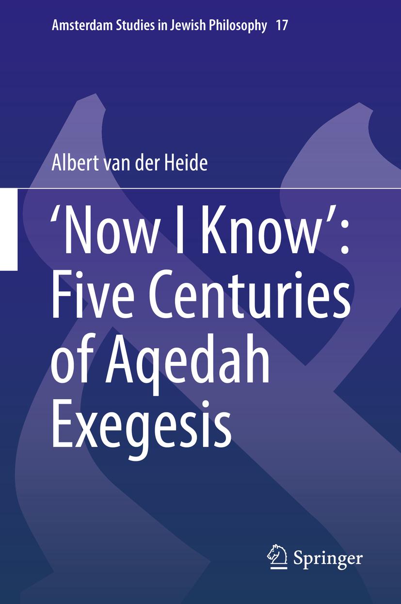 Heide, Albert van der - 'Now I Know': Five Centuries of Aqedah Exegesis, ebook