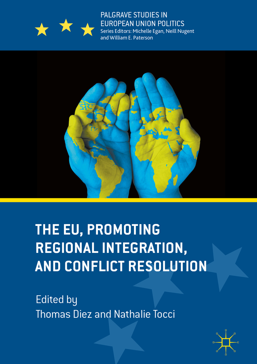 Diez, Thomas - The EU, Promoting Regional Integration, and Conflict Resolution, ebook