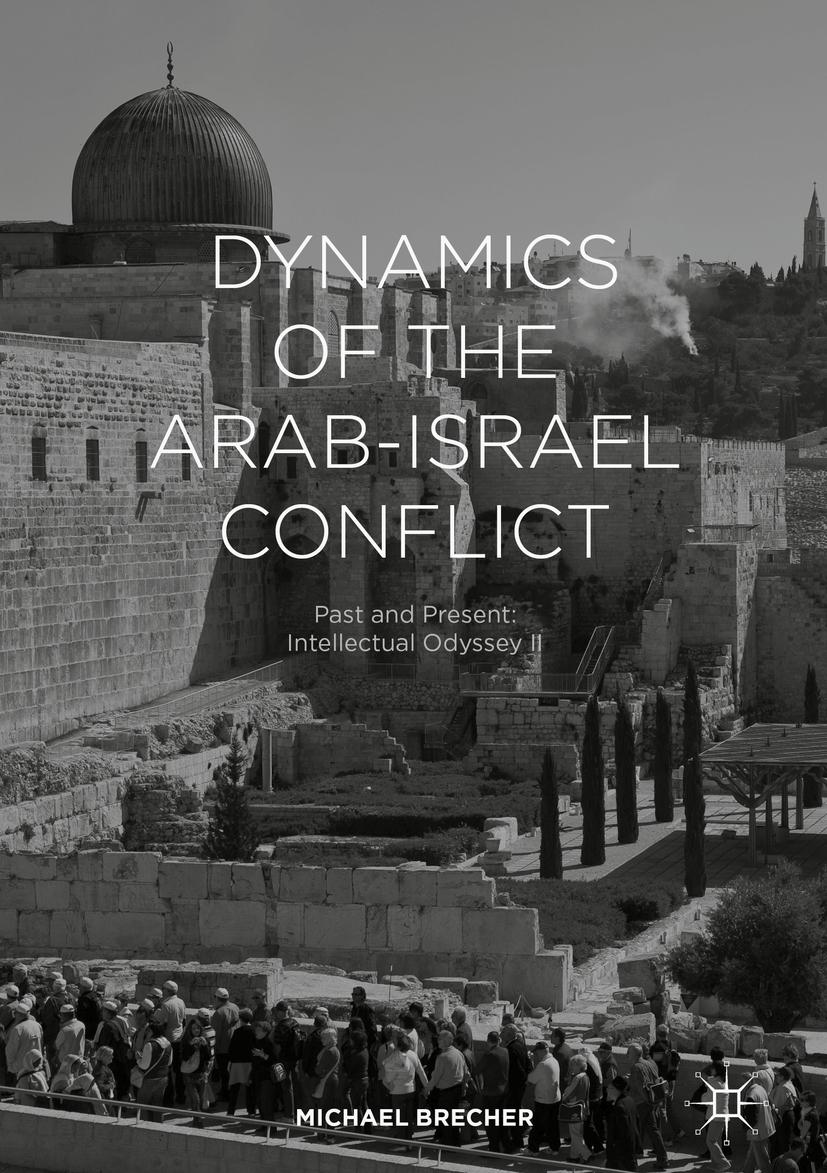 Brecher, Michael - Dynamics of the Arab-Israel Conflict, ebook