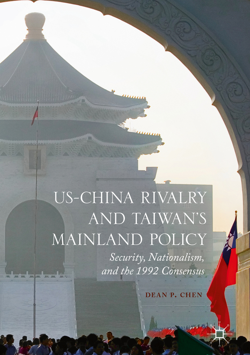 Chen, Dean P. - US-China Rivalry and Taiwan's Mainland Policy, ebook