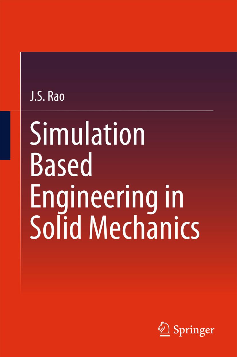 Rao, J.S. - Simulation Based Engineering in Solid Mechanics, e-kirja