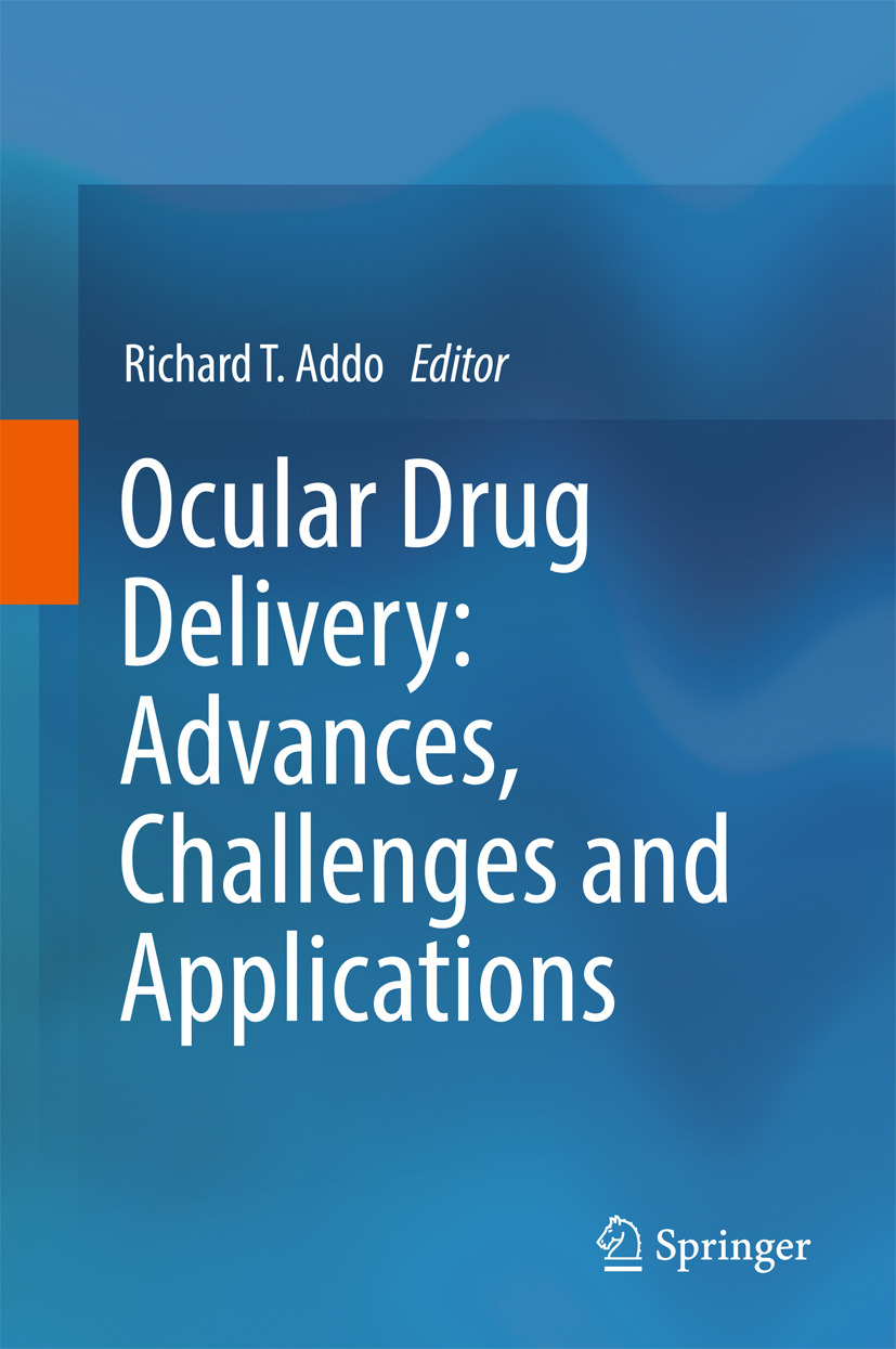 Addo, Richard T. - Ocular Drug Delivery: Advances, Challenges and Applications, ebook
