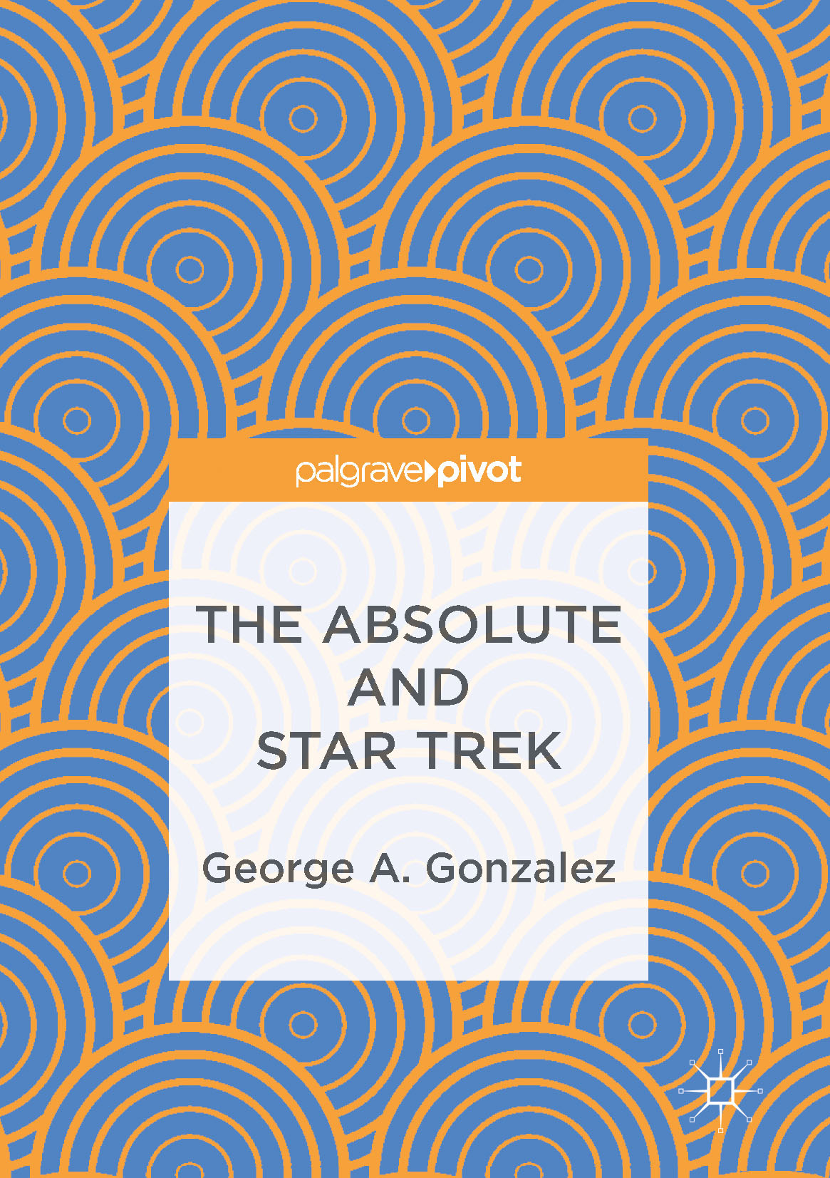 Gonzalez, George A. - The Absolute and Star Trek, e-bok