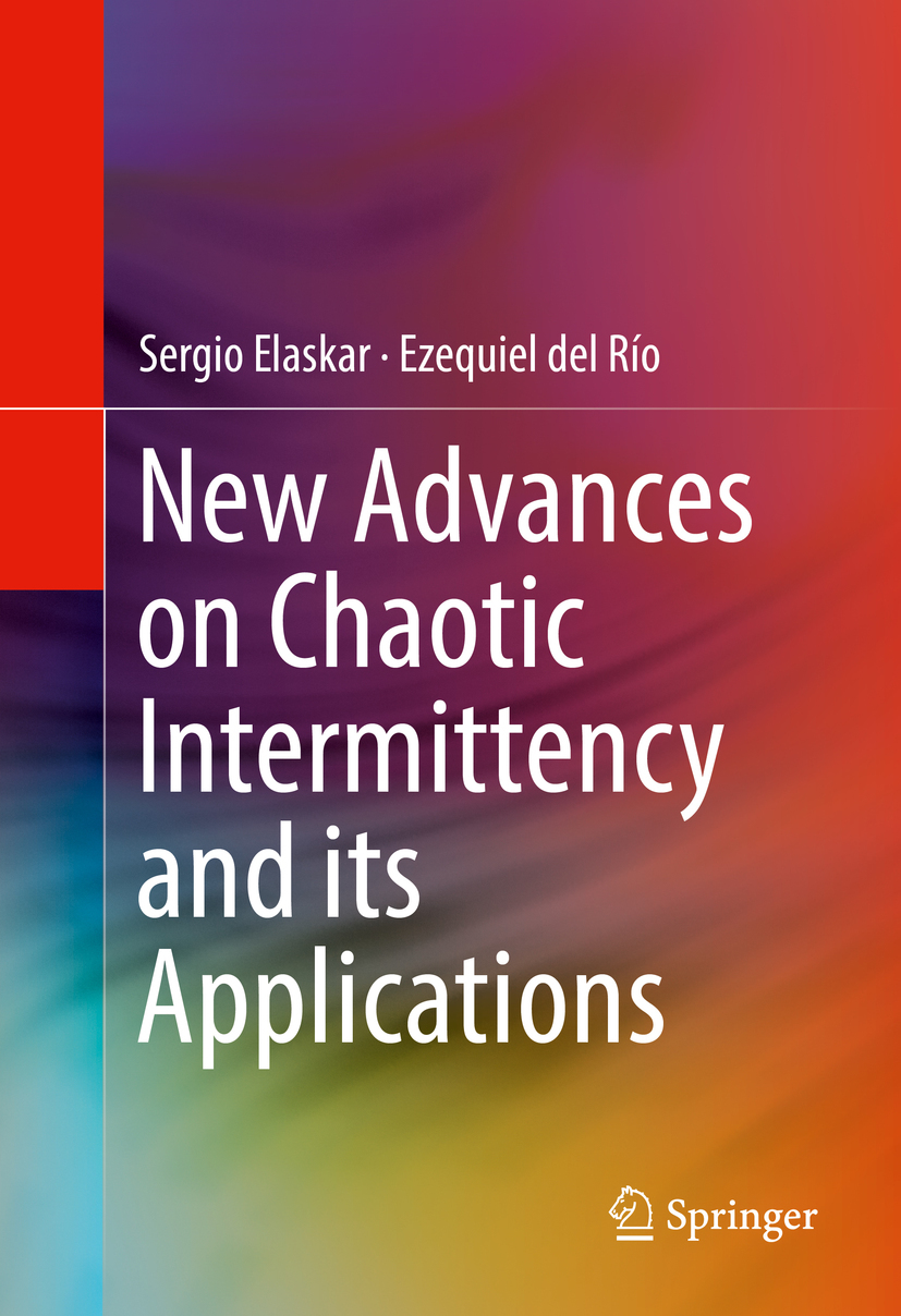 Elaskar, Sergio - New Advances on Chaotic Intermittency and its Applications, ebook