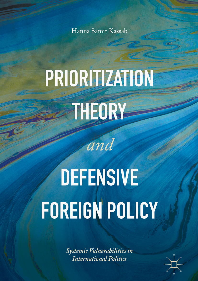 Kassab, Hanna Samir - Prioritization Theory and Defensive Foreign Policy, ebook