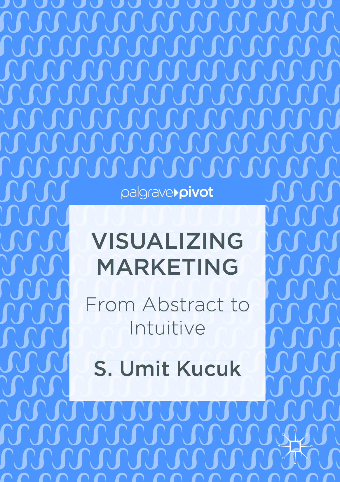 Kucuk, S. Umit - Visualizing Marketing, ebook