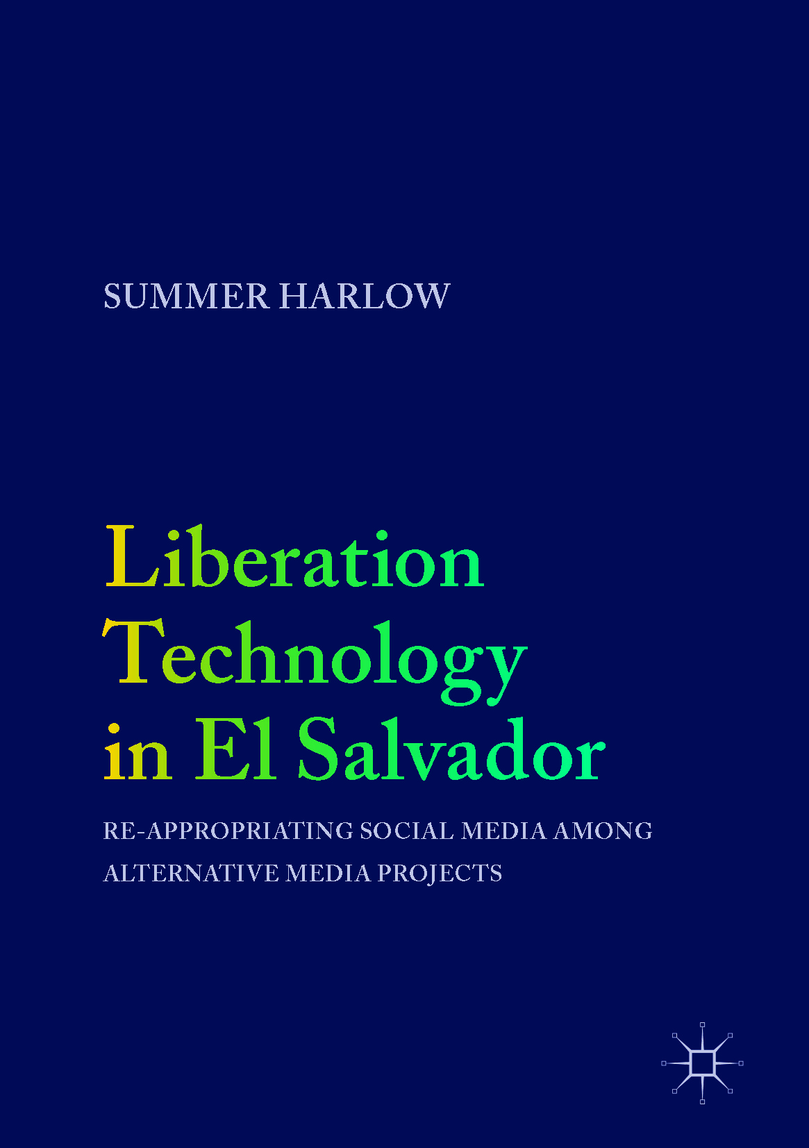 Harlow, Summer - Liberation Technology in El Salvador, ebook