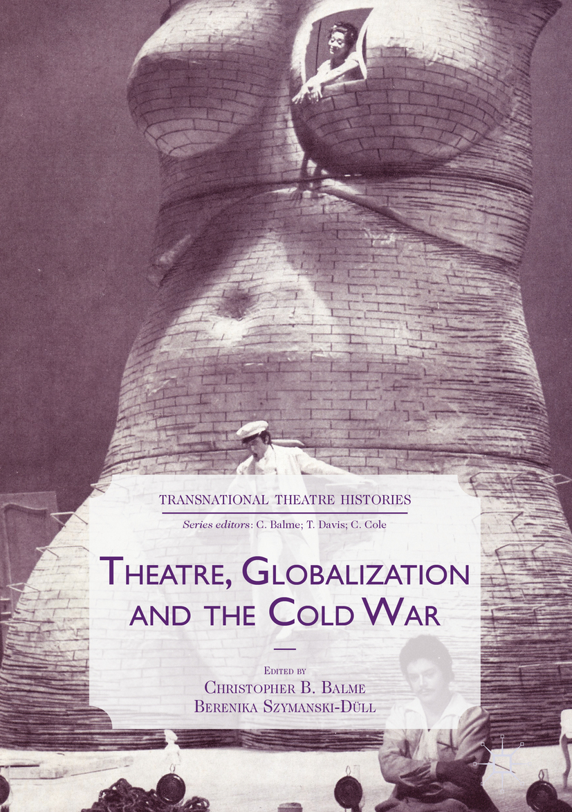 Balme, Christopher B. - Theatre, Globalization and the Cold War, ebook