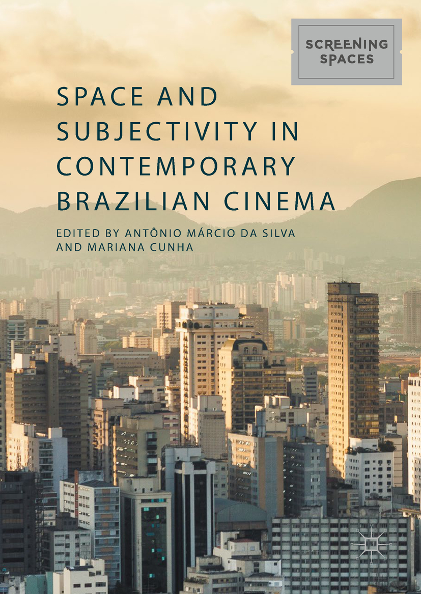 Cunha, Mariana - Space and Subjectivity in Contemporary Brazilian Cinema, ebook