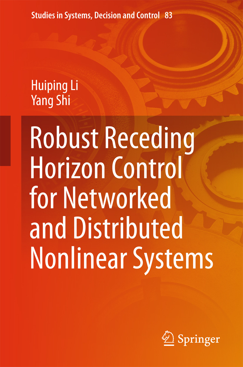 Li, Huiping - Robust Receding Horizon Control for Networked and Distributed Nonlinear Systems, ebook