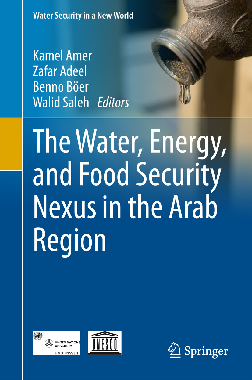 Adeel, Zafar - The Water, Energy, and Food Security Nexus in the Arab Region, ebook