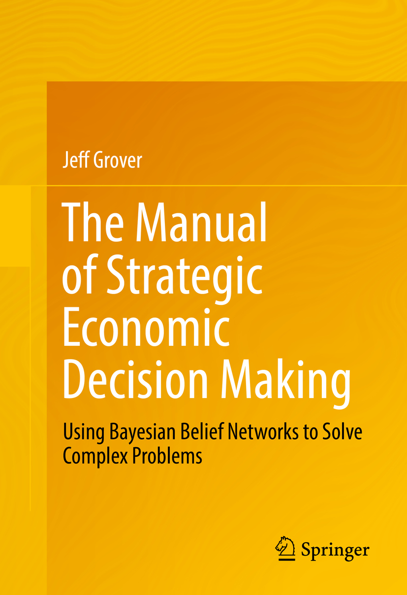 Grover, Jeff - The Manual of Strategic Economic Decision Making, ebook