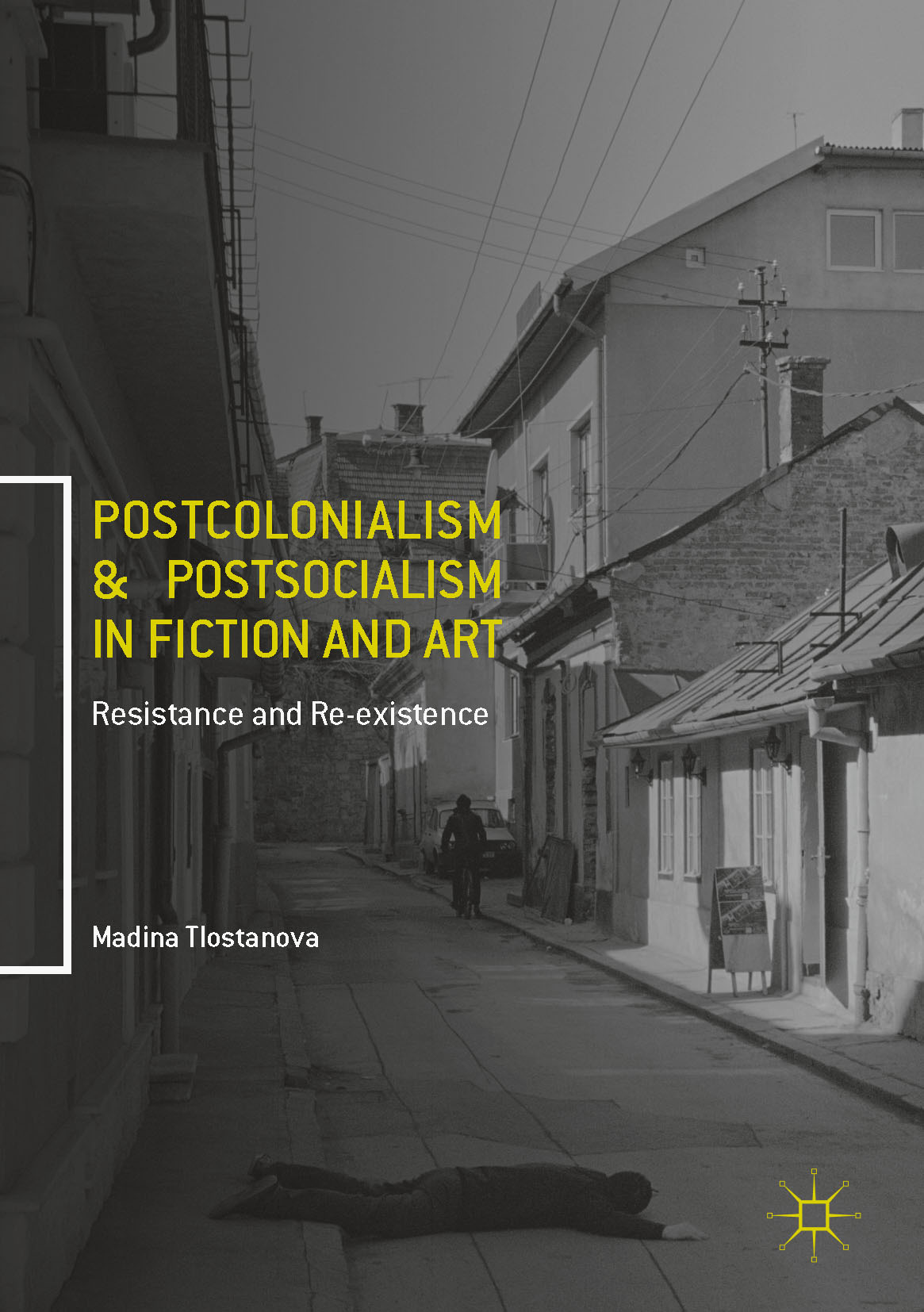 Tlostanova, Madina - Postcolonialism and Postsocialism in Fiction and Art, ebook
