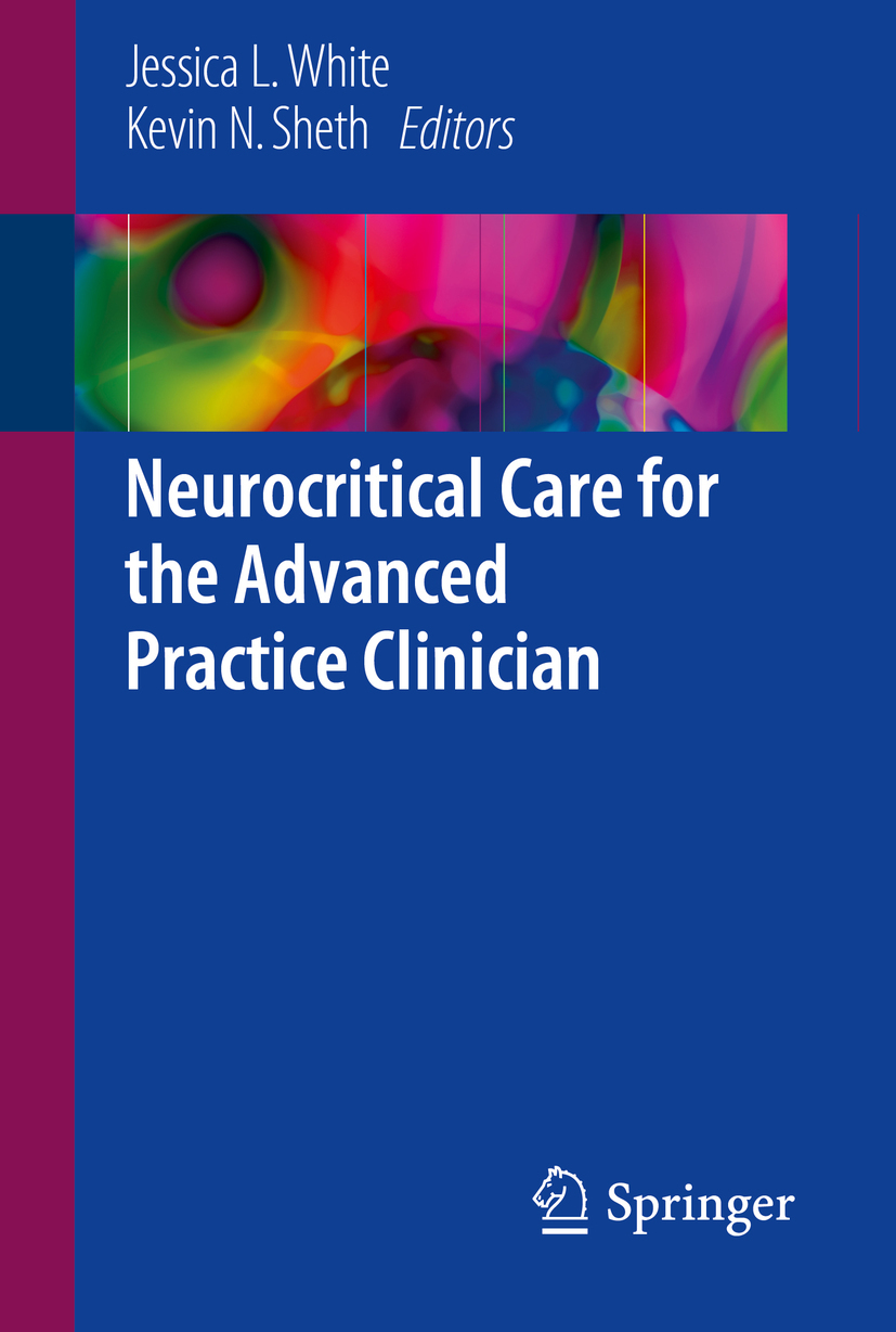 Sheth, Kevin N. - Neurocritical Care for the Advanced Practice Clinician, ebook