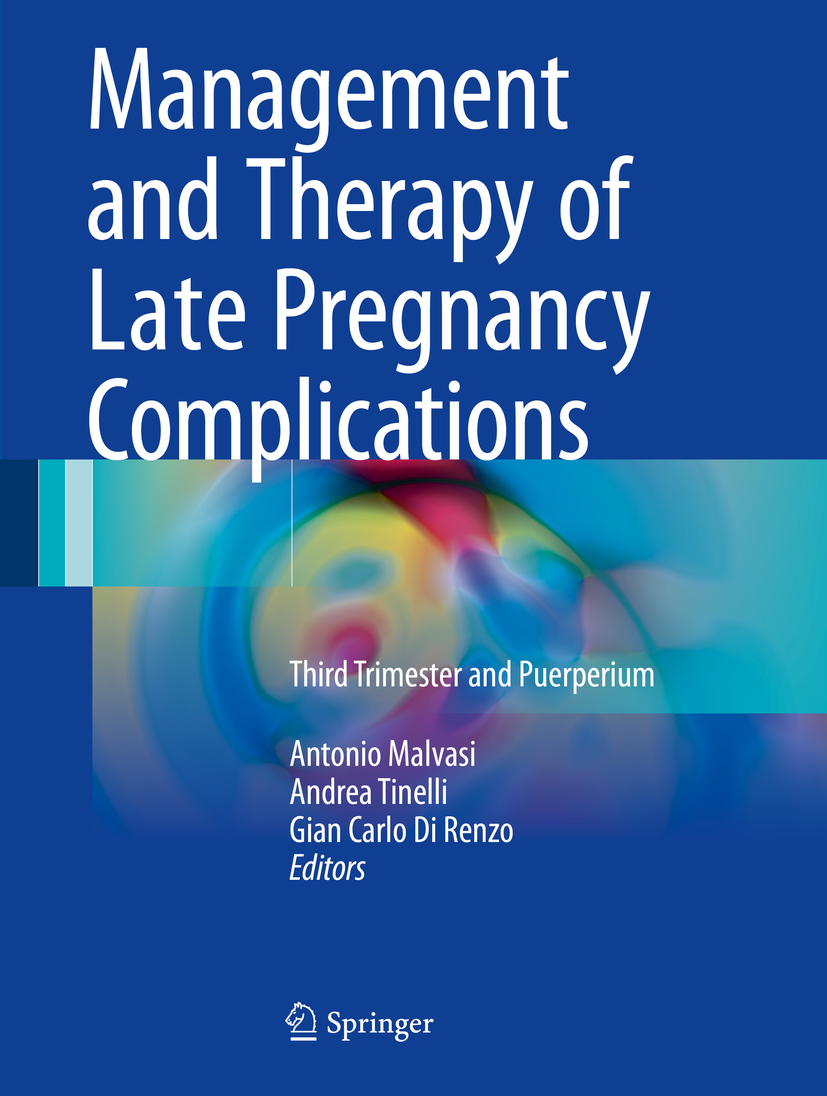 Malvasi, Antonio - Management and Therapy of Late Pregnancy Complications, ebook