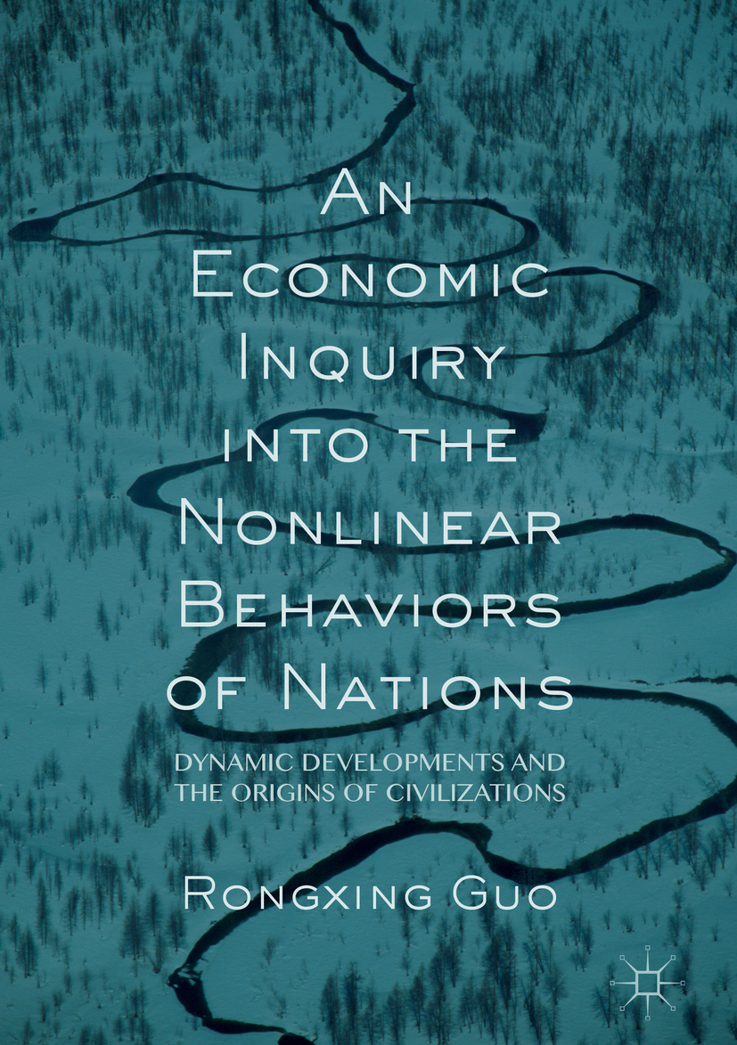 Guo, Rongxing - An Economic Inquiry into the Nonlinear Behaviors of Nations, ebook