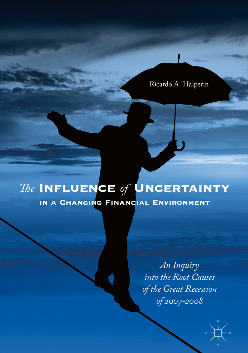 Halperin, Ricardo A. - The Influence of Uncertainty in a Changing Financial Environment, ebook