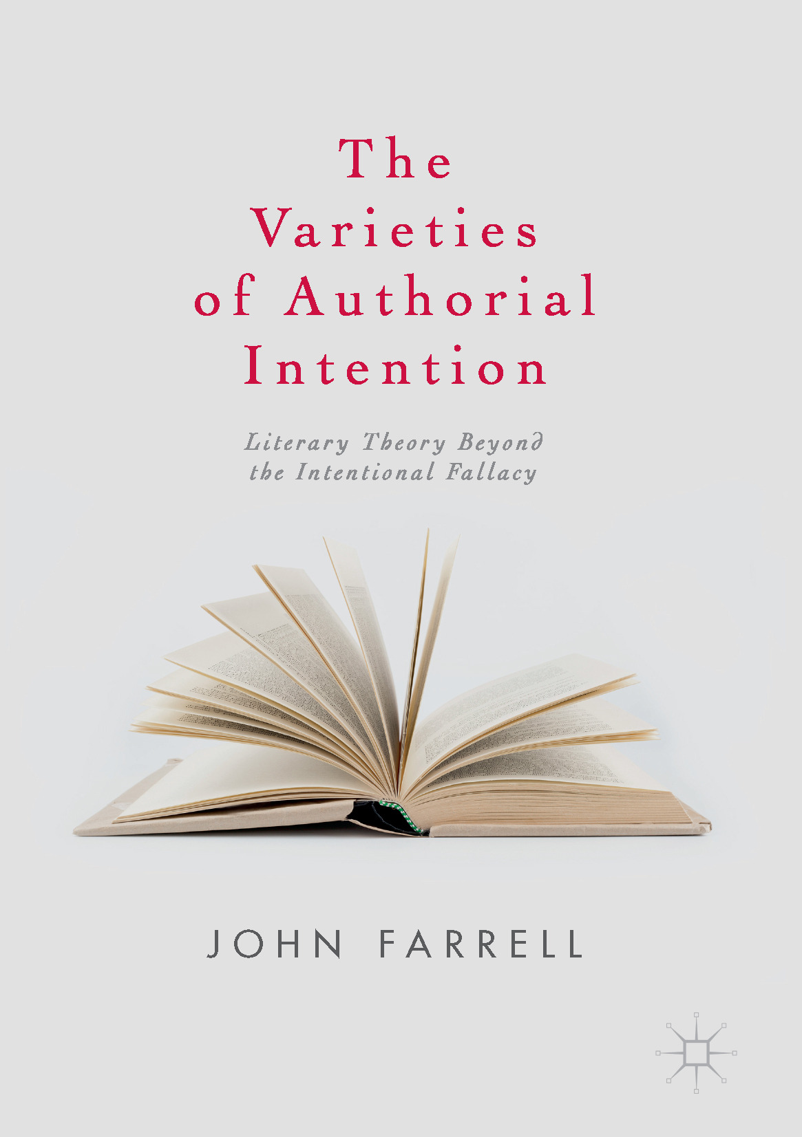 Farrell, John - The Varieties of Authorial Intention, ebook