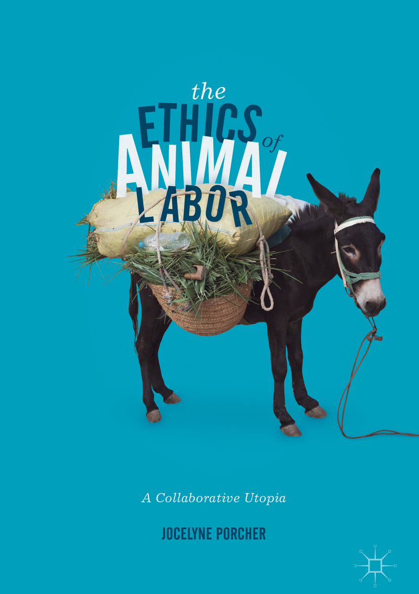Porcher, Jocelyne - The Ethics of Animal Labor, ebook