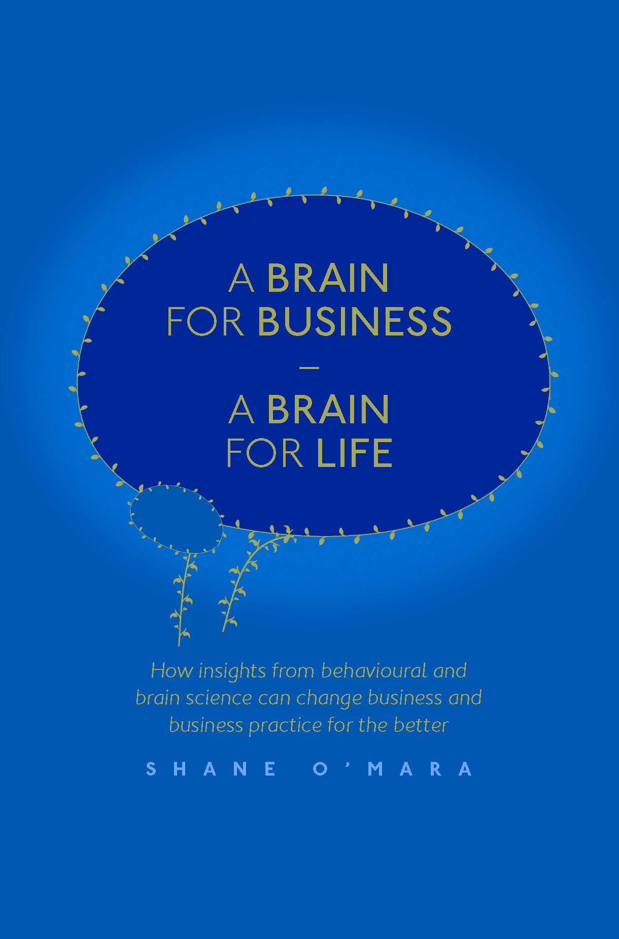O'Mara, Shane - A Brain for Business – A Brain for Life, ebook