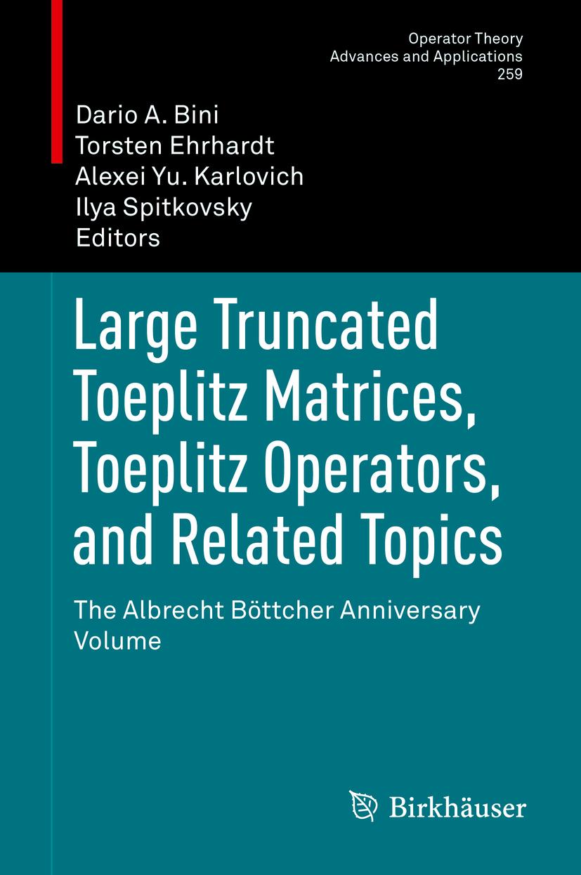 Bini, Dario A. - Large Truncated Toeplitz Matrices, Toeplitz Operators, and Related Topics, ebook