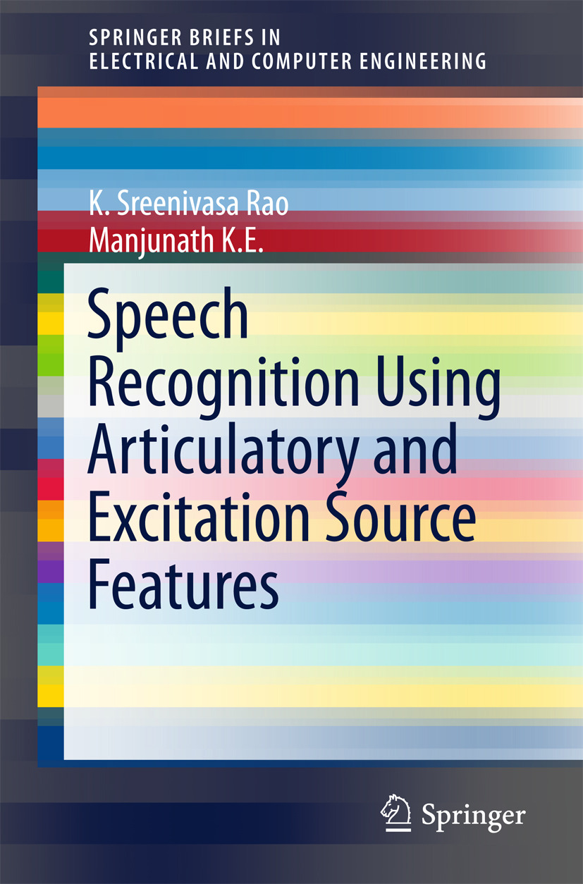 E, Manjunath K - Speech Recognition Using Articulatory and Excitation Source Features, ebook