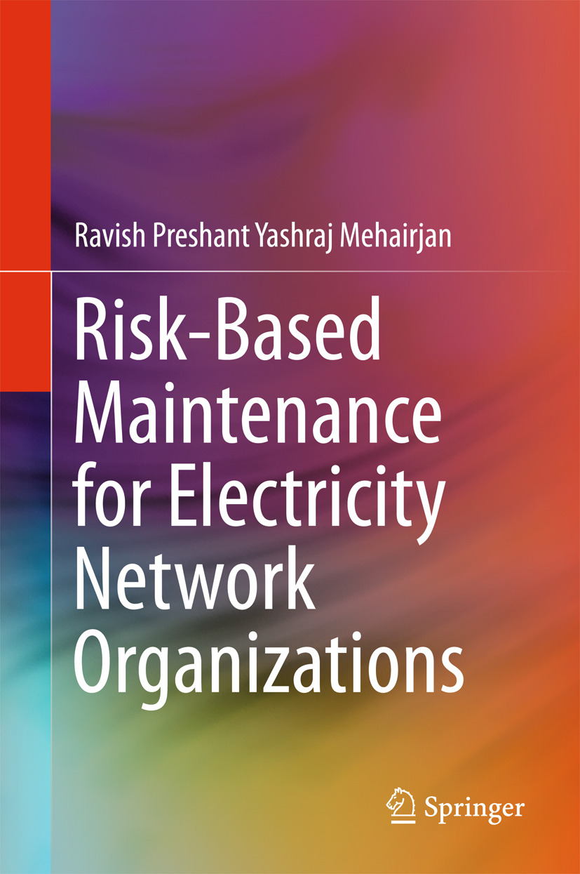 Mehairjan, Ravish Preshant Yashraj - Risk-Based Maintenance for Electricity Network Organizations, ebook