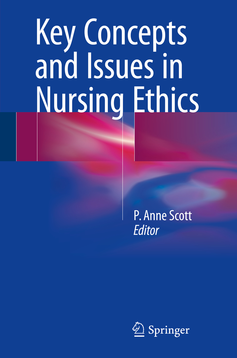Scott, P. Anne - Key Concepts and Issues in Nursing Ethics, ebook