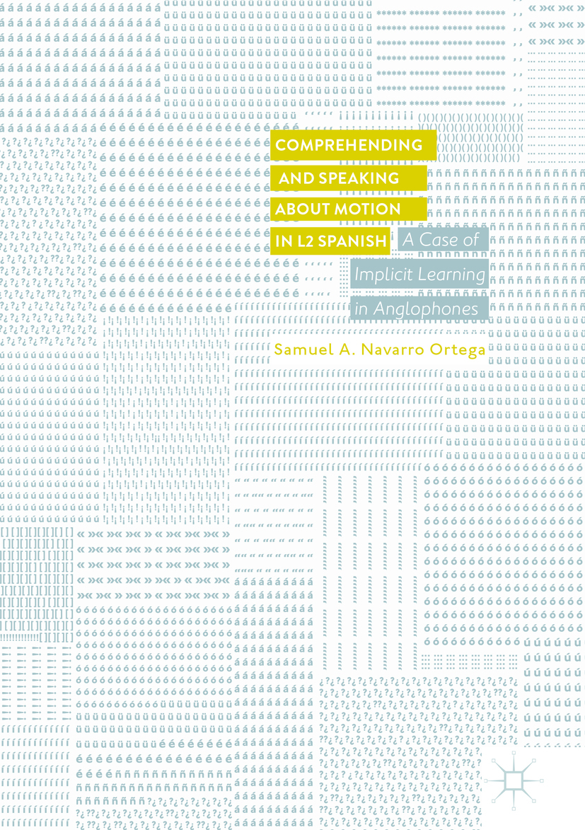 Ortega, Samuel A. Navarro - Comprehending and Speaking about Motion in L2 Spanish, ebook