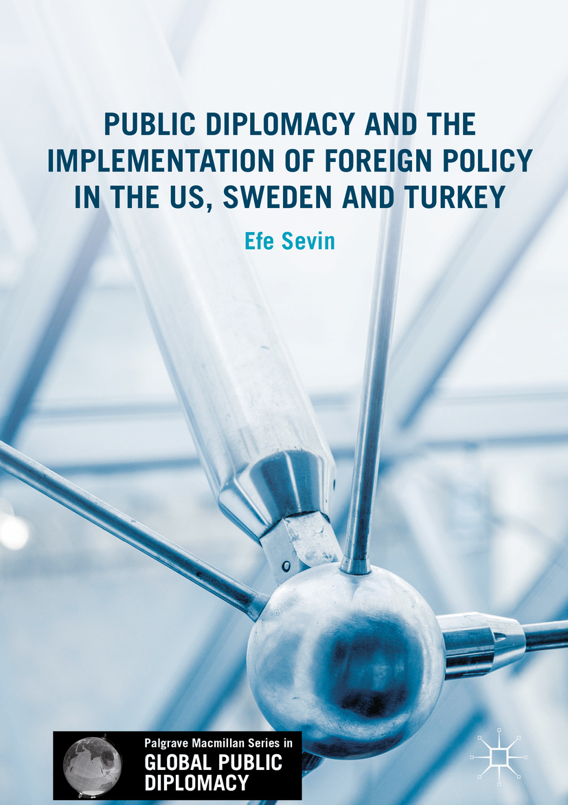 Sevin, Efe - Public Diplomacy and the Implementation of Foreign Policy in the US, Sweden and Turkey, ebook