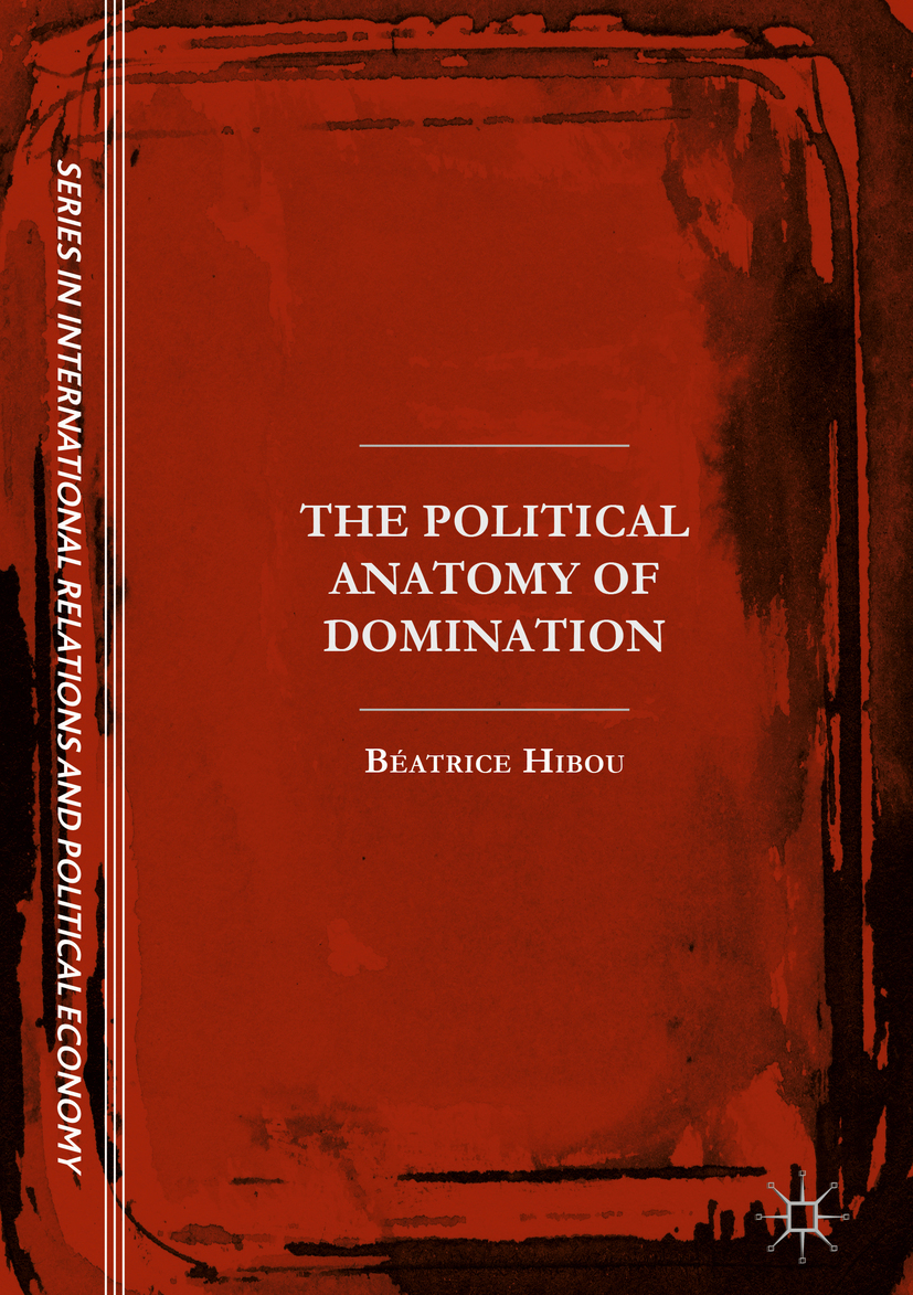Hibou, Béatrice - The Political Anatomy of Domination, e-bok