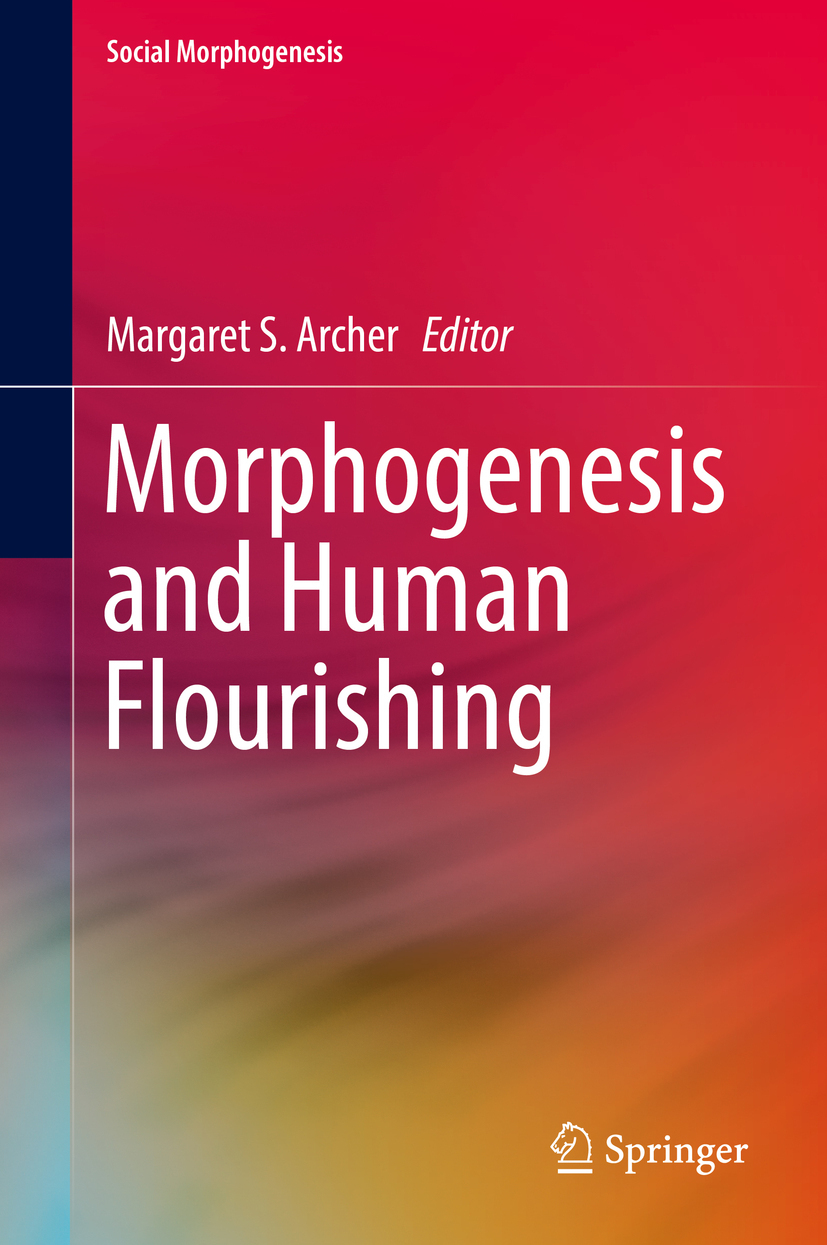 Archer, Margaret S. - Morphogenesis and Human Flourishing, e-kirja