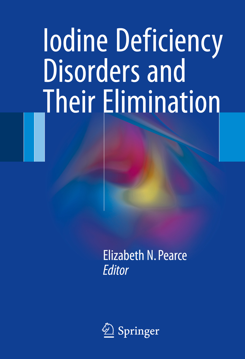 Pearce, Elizabeth N. - Iodine Deficiency Disorders and Their Elimination, ebook