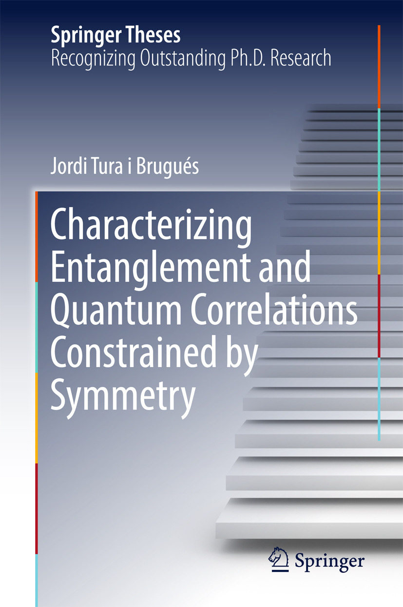 Brugués, Jordi Tura i - Characterizing Entanglement and Quantum Correlations Constrained by Symmetry, ebook