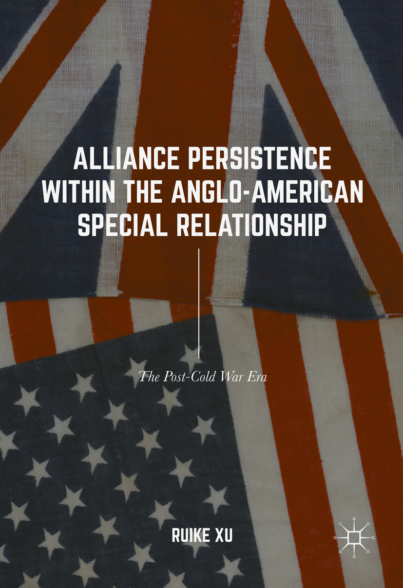 Xu, Ruike - Alliance Persistence within the Anglo-American Special Relationship, ebook