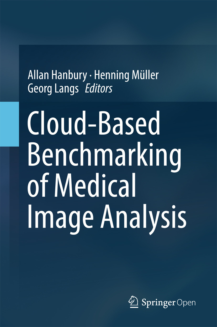 Hanbury, Allan - Cloud-Based Benchmarking of Medical Image Analysis, ebook