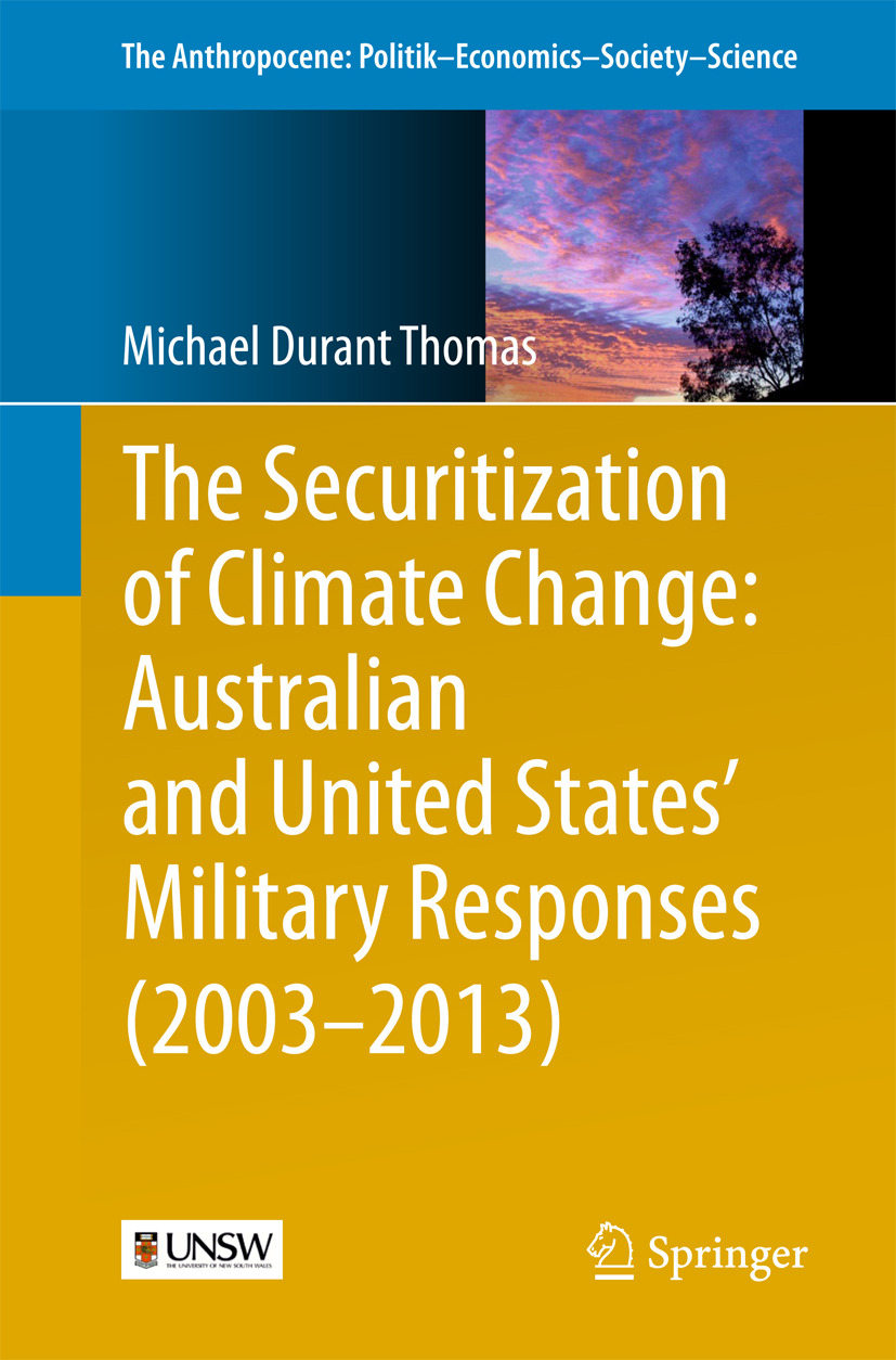 Thomas, Michael Durant - The Securitization of Climate Change: Australian and United States' Military Responses (2003 - 2013), e-bok