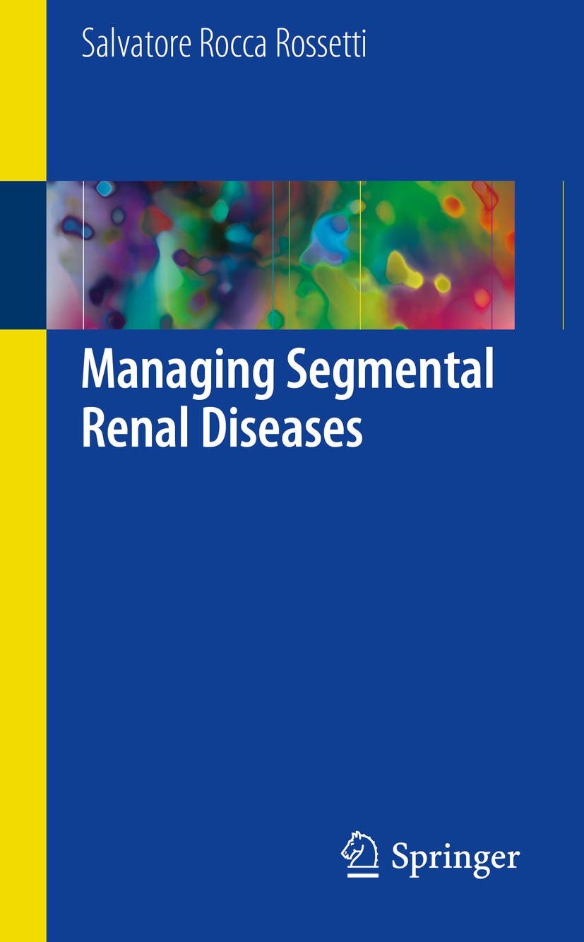 Rossetti, Salvatore Rocca - Managing Segmental Renal Diseases, ebook