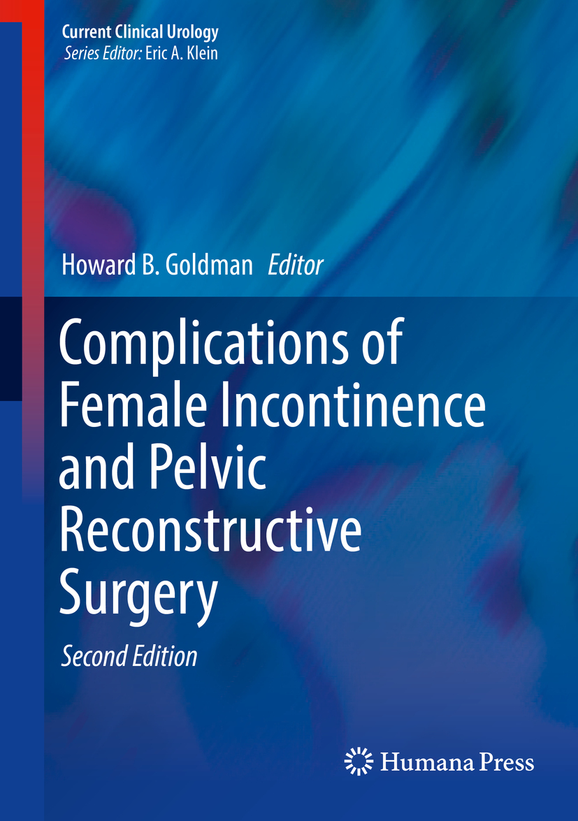 Goldman, Howard B. - Complications of Female Incontinence and Pelvic Reconstructive Surgery, ebook
