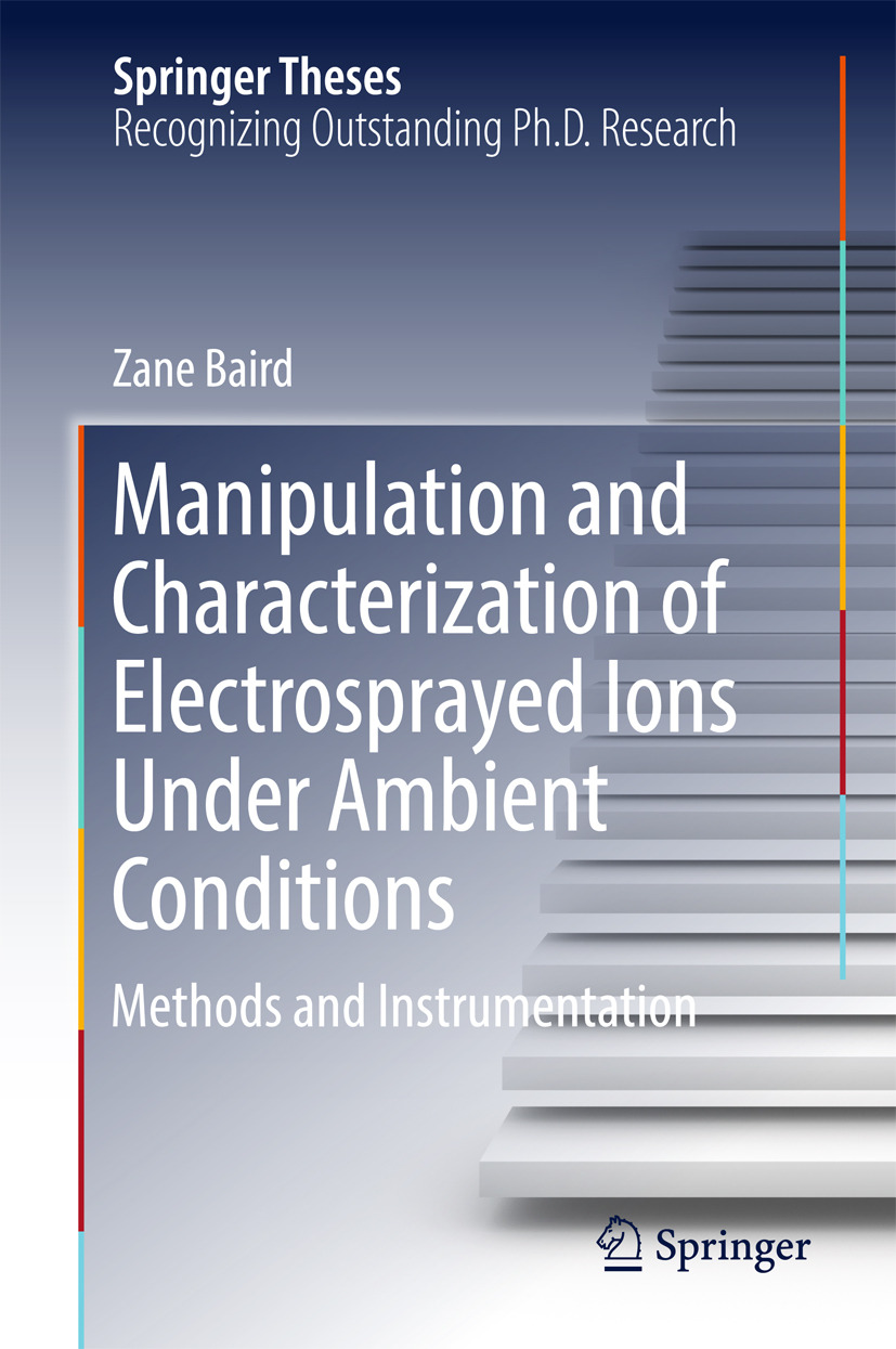Baird, Zane - Manipulation and Characterization of Electrosprayed Ions Under Ambient Conditions, ebook