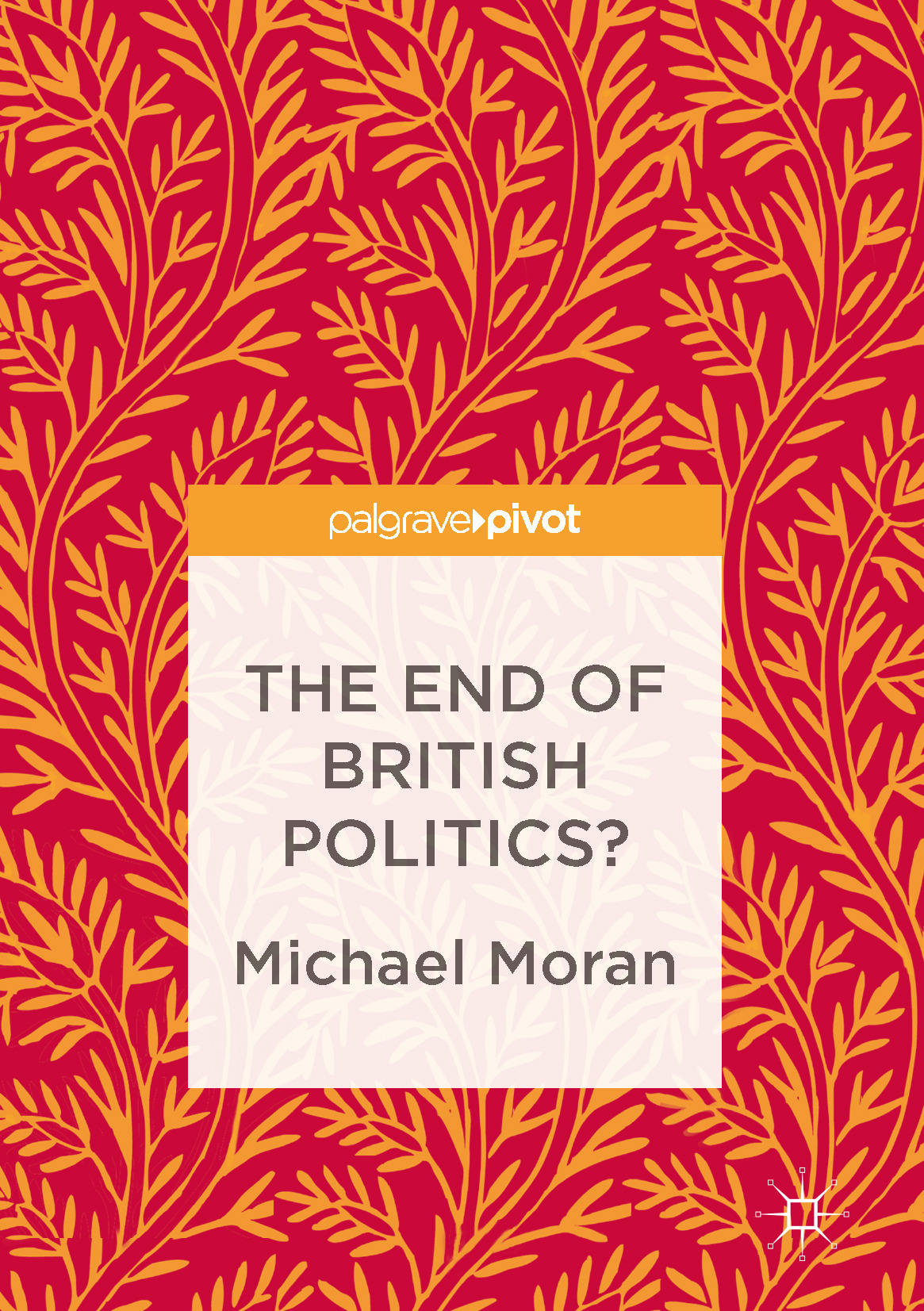 Moran, Michael - The End of British Politics?, ebook