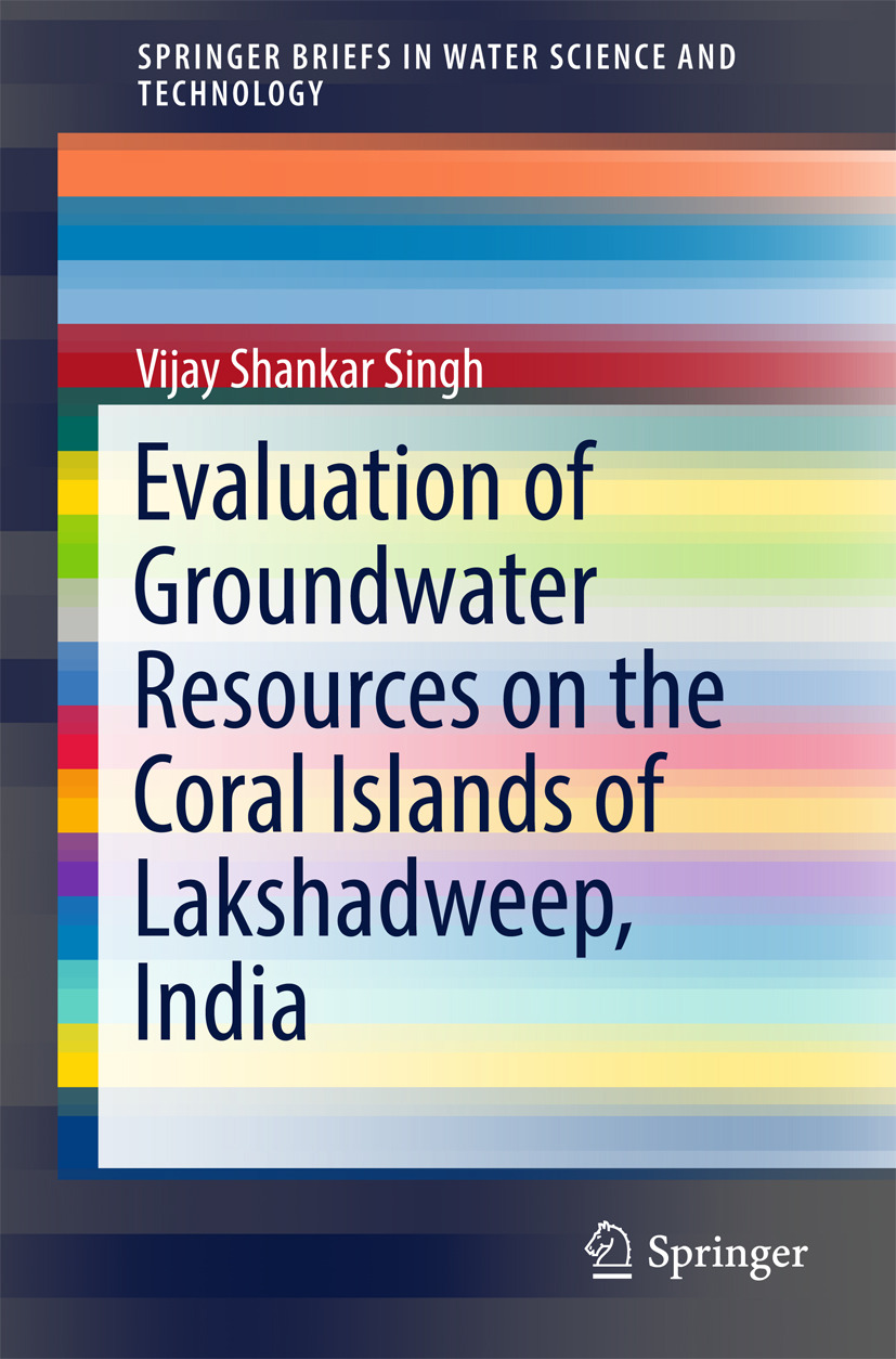 Singh, Vijay Shankar - Evaluation of Groundwater Resources on the Coral Islands of Lakshadweep, India, ebook