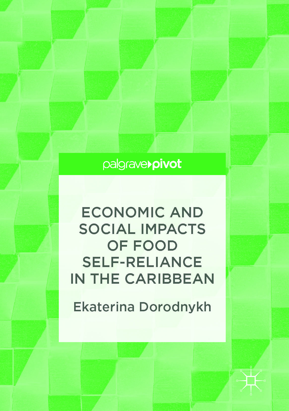 Dorodnykh, Ekaterina - Economic and Social Impacts of Food Self-Reliance in the Caribbean, ebook