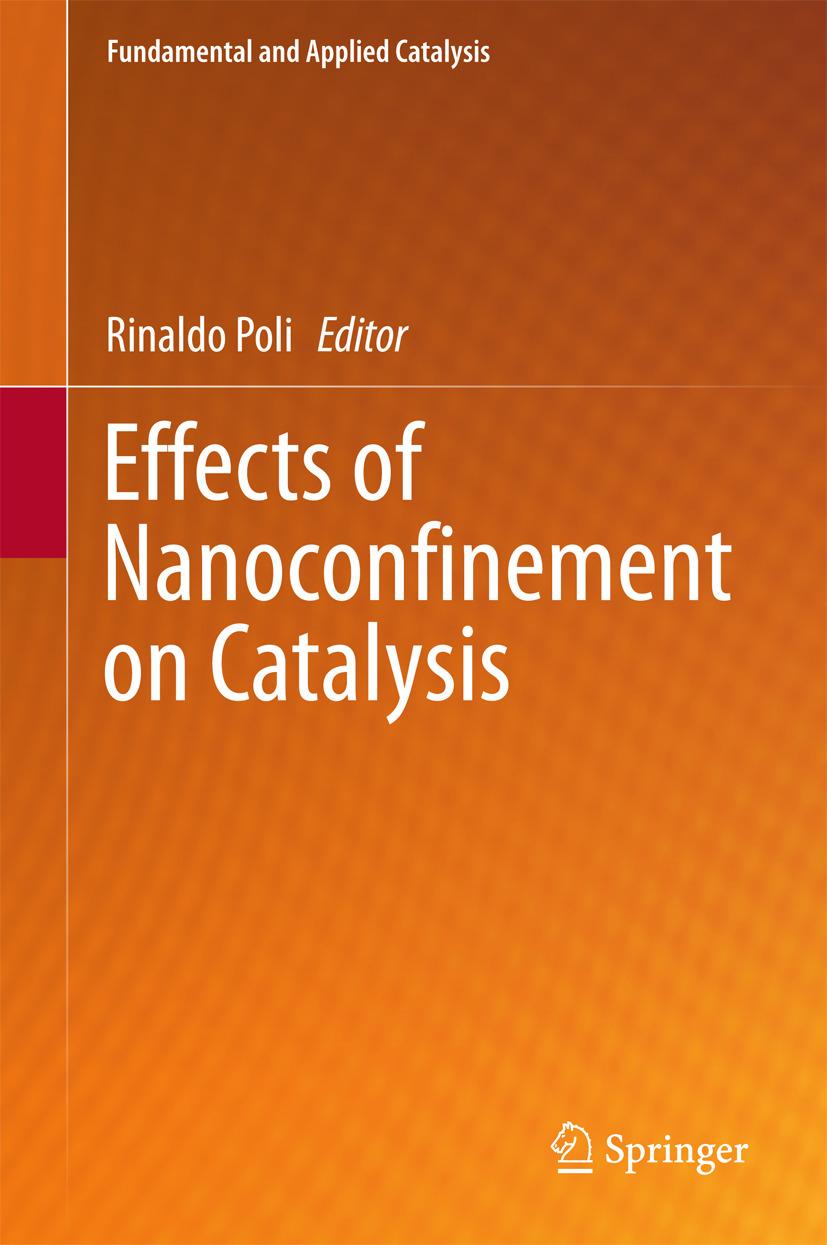 Poli, Rinaldo - Effects of Nanoconfinement on Catalysis, ebook